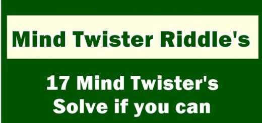 Here is 18 Mind Twister Riddle's, If you can solve all the Riddle's you are a Genius. Only smart people can solve. And this Riddle's for Everyone.