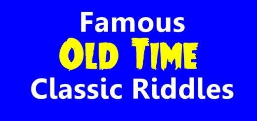 Famous Old Time Classic Riddles with Answers, All the Riddles are Old and Centuries ago Riddles and Quiz which is fun to solve and same time you can improve the knowledge.