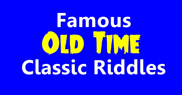 Famous Old Time Classic Riddles
