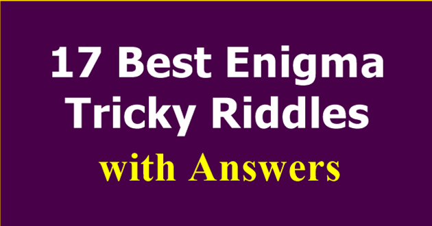14 Best Enigma Tricky Riddles with Answers