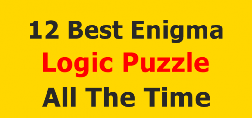 Here is 12 Best Enigma Logic Puzzle All The Time with Answers, Enigma is a dark saying, A riddle, Puzzle, Questions with containing a hidden meaning.